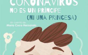Coronavirus no es un príncipe (ni una princesa)